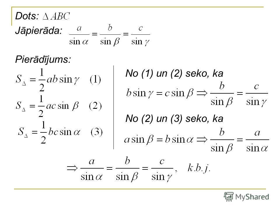 Dots: Jāpierāda: Pierādījums: No (1) un (2) seko, ka No (2) un (3) seko, ka