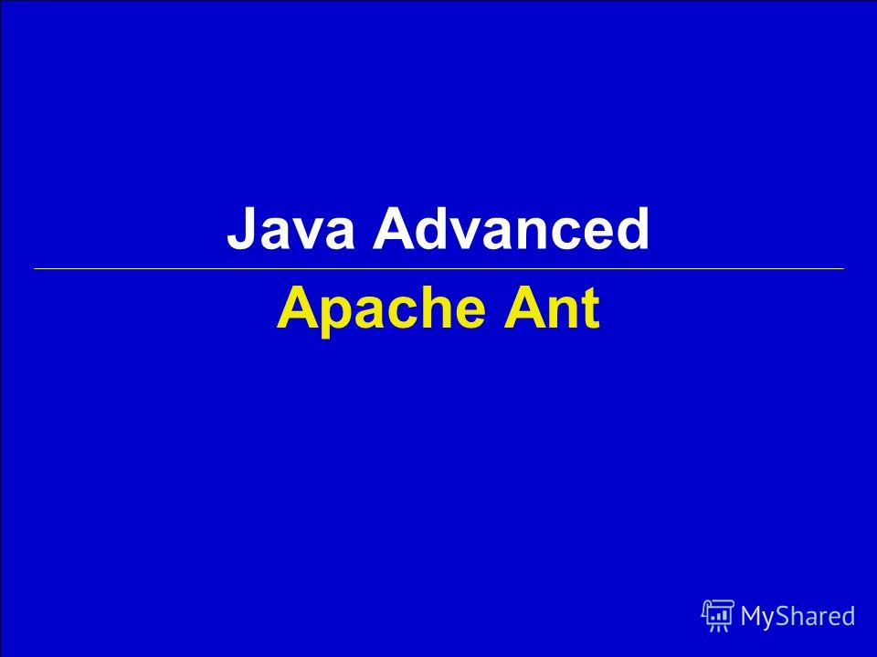 Java Advanced Apache Ant