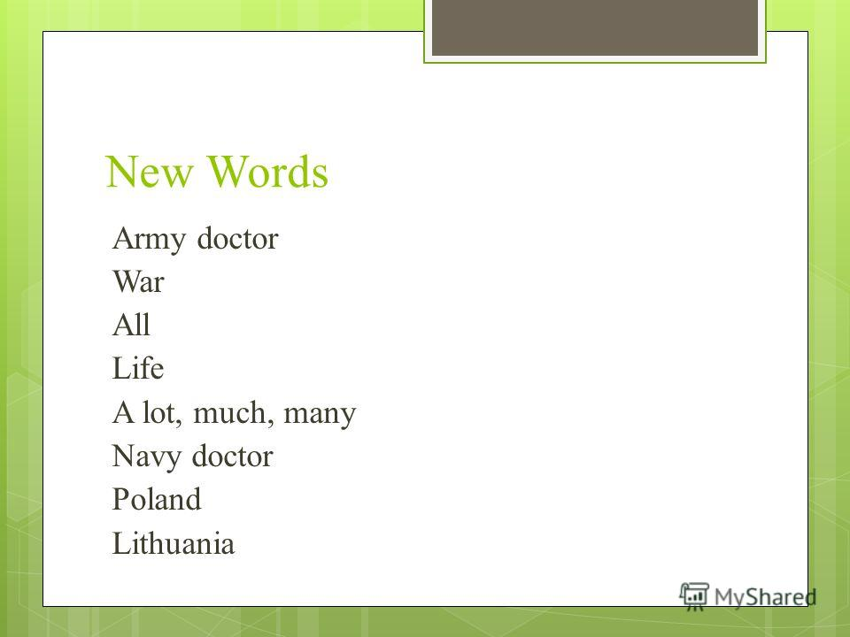 New Words Army doctor War All Life A lot, much, many Navy doctor Poland Lithuania