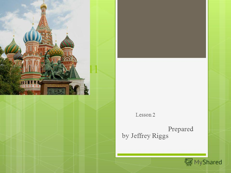 Chapter 11 Lesson 2 Prepared by Jeffrey Riggs
