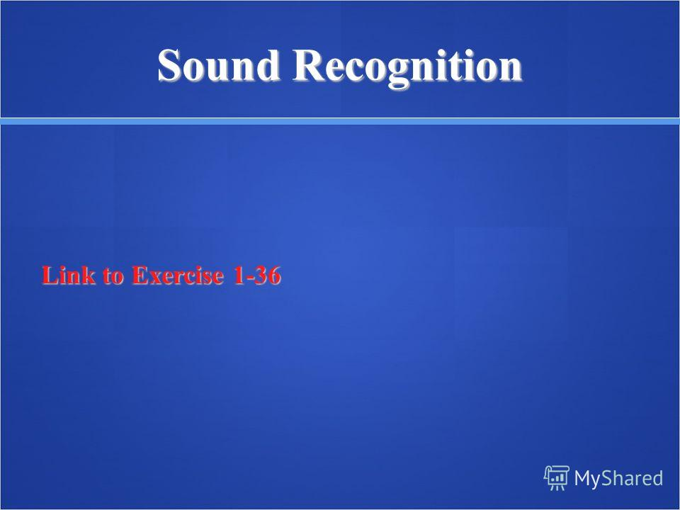 Sound Recognition Link to Exercise 1-36