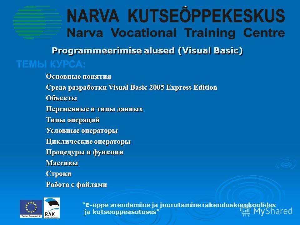 Programmeerimise alused (Visual Basic) Programmeerimise alused (Visual Basic)