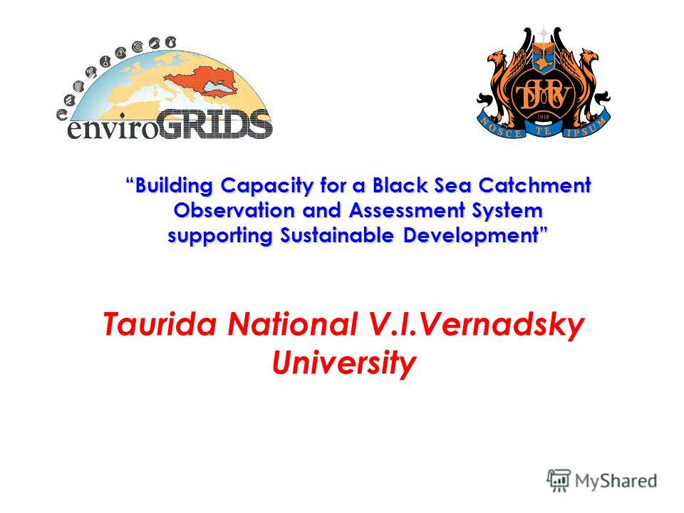 Building Capacity for a Black Sea Catchment Observation and Assessment System supporting Sustainable Development Taurida National V.I.Vernadsky University