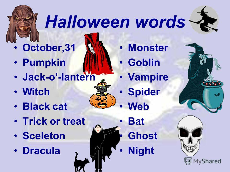 Halloween words October,31 Pumpkin Jack-o-lantern Witch Black cat Trick or treat Sceleton Dracula Monster Goblin Vampire Spider Web Bat Ghost Night