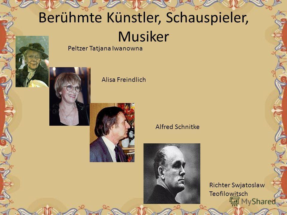 Berühmte Künstler, Schauspieler, Musiker Richter Swjatoslaw Teofilowitsch Peltzer Tatjana Iwanowna Alfred Schnitke Alisa Freindlich