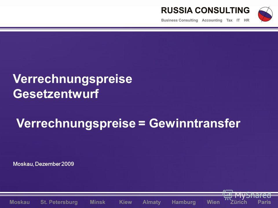 Verrechnungspreise Gesetzentwurf Verrechnungspreise = Gewinntransfer Moskau, Dezember 2009