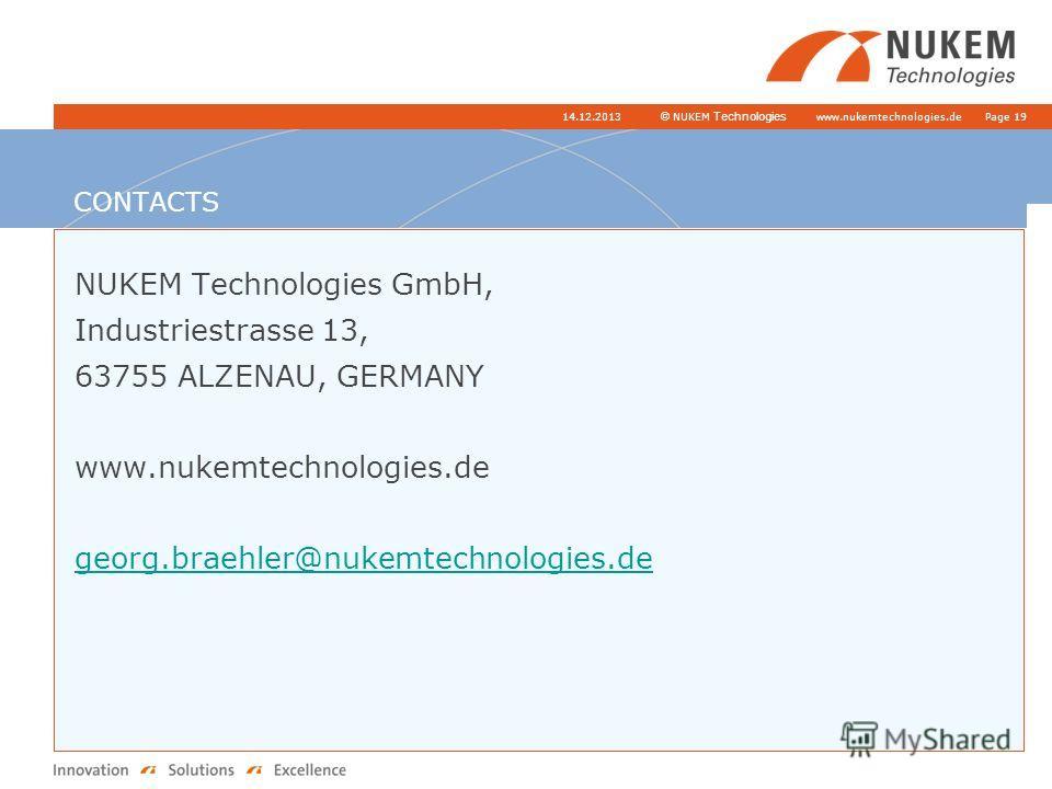 www.nukemtechnologies.de © NUKEM Technologies CONTACTS NUKEM Technologies GmbH, Industriestrasse 13, 63755 ALZENAU, GERMANY www.nukemtechnologies.de georg.braehler@nukemtechnologies.de 14.12.2013Page 19