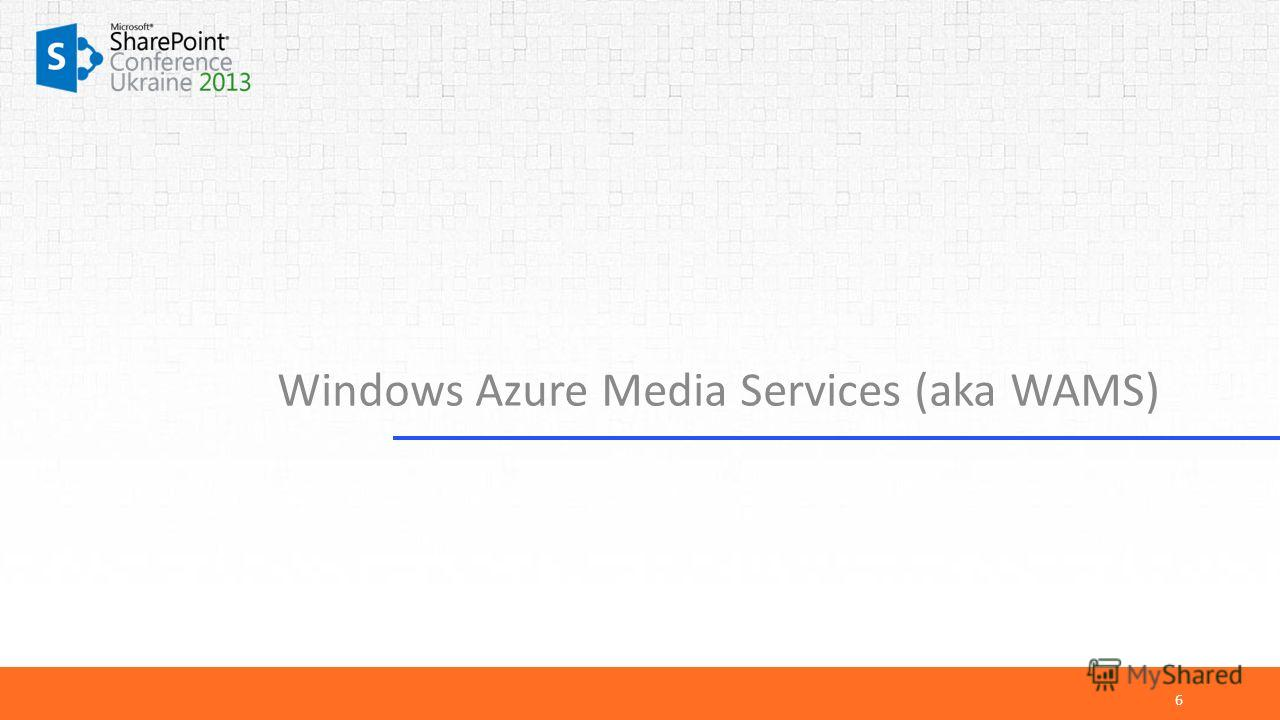 Windows Azure Media Services (aka WAMS) 6