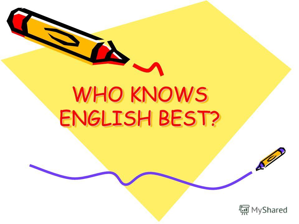 WHO KNOWS ENGLISH BEST?