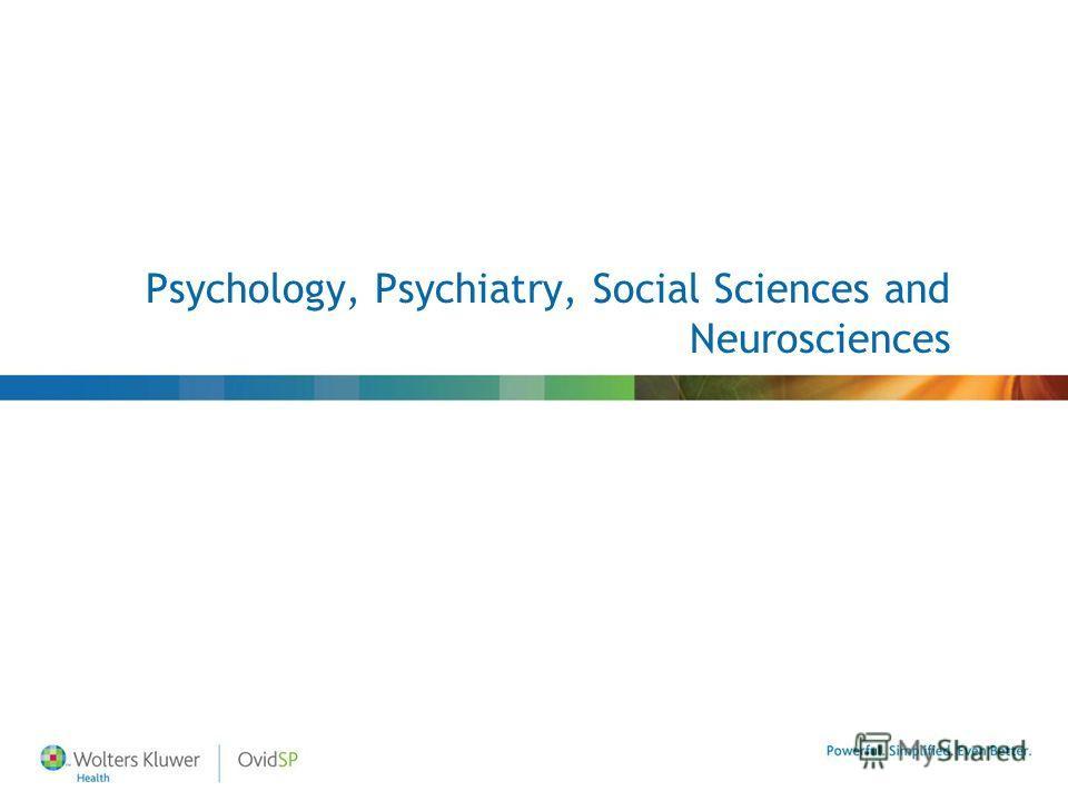 Psychology, Psychiatry, Social Sciences and Neurosciences