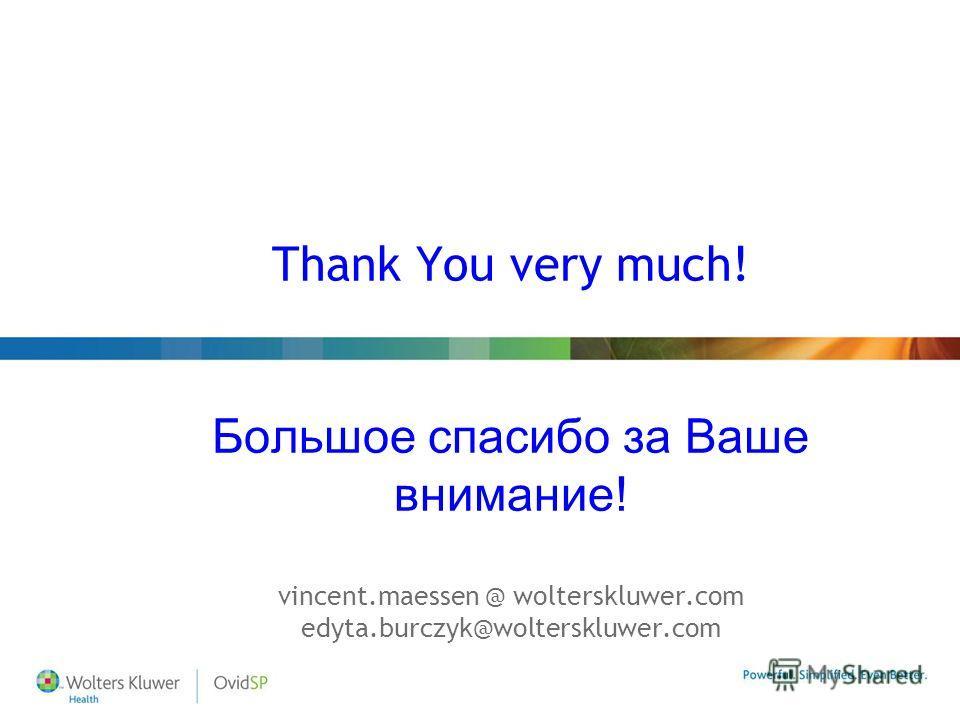 Thank You very much! Большое спасибо за Ваше внимание! vincent.maessen @ wolterskluwer.com edyta.burczyk@wolterskluwer.com