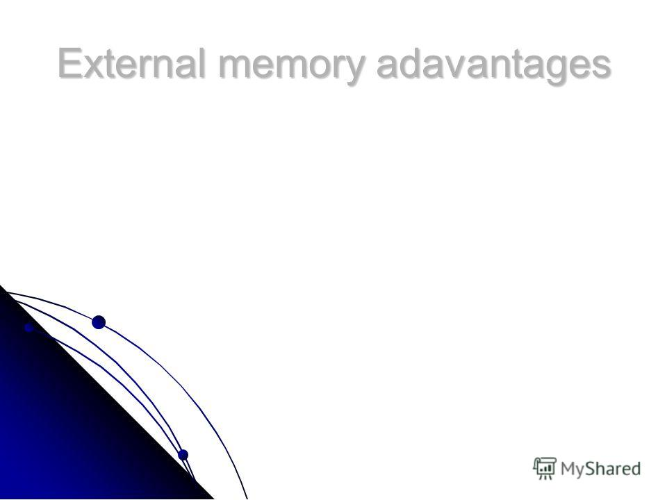 External memory adavantages