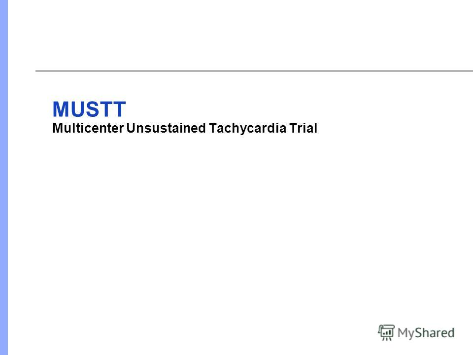 MUSTT Multicenter Unsustained Tachycardia Trial