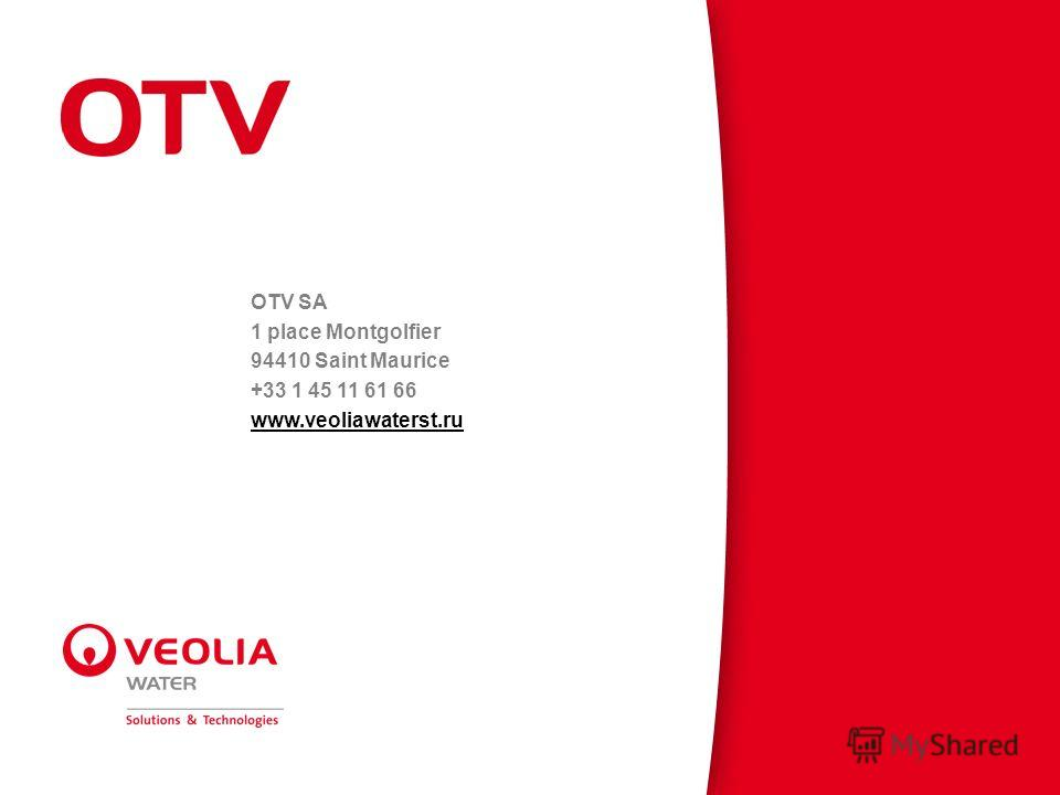 OTV SA 1 place Montgolfier 94410 Saint Maurice +33 1 45 11 61 66 www.veoliawaterst.ru