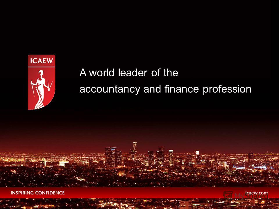 A world leader of the accountancy and finance profession