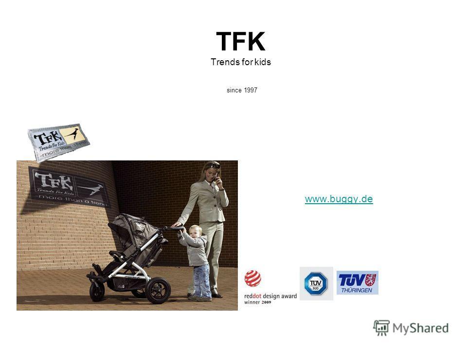 TFK Trends for kids since 1997 www.buggy.de