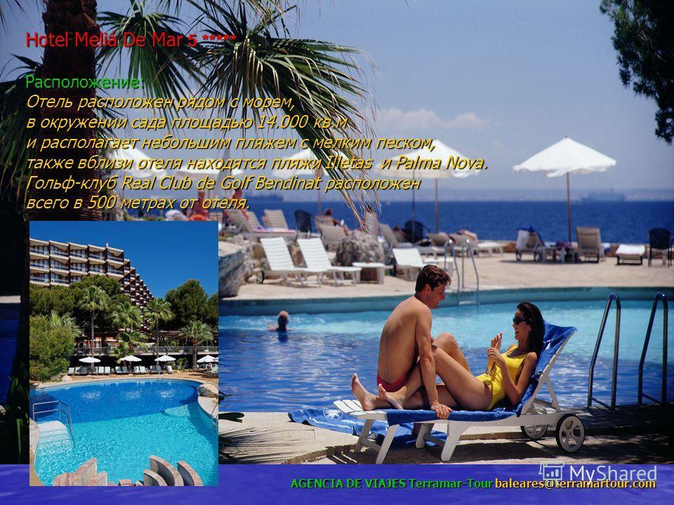 AGENCIA DE VIAJES Terramar-Tour baleares@terramartour.com Hotel Meliá De Mar 5 ***** Расположение: Отель расположен рядом с морем, в окружении сада площадью 14.000 кв.м и располагает небольшим пляжем с мелким песком, также вблизи отеля находятся пляж