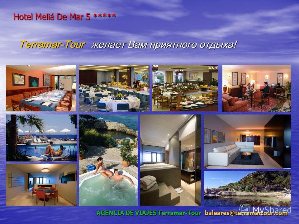Hotel Meliá De Mar 5 ***** Hotel Meliá De Mar 5 ***** Terramar-Tour желает Вам приятного отдыха! AGENCIA DE VIAJES Terramar-Tour baleares@terramartour.com AGENCIA DE VIAJES Terramar-Tour baleares@terramartour.com