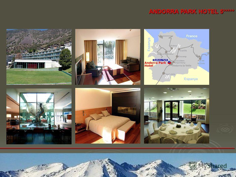 ANDORRA PARK HOTEL 5***** ________________________________________________________________________