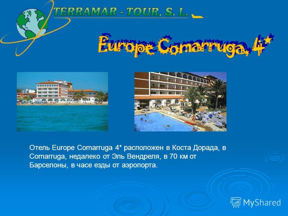 Отель Europe Comarruga 4* расположен в Коста Дорада, в Comarruga, недалеко от Эль Вендреля, в 70 км от Барселоны, в часе езды от аэропорта.