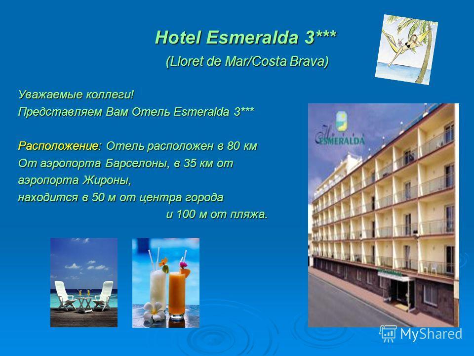 Hotel Esmeralda 3*** (Lloret de Mar/Costa Brava) Уважаемые коллеги! Представляем Вам Отель Esmeralda 3*** Расположение: Отель расположен в 80 км От аэропорта Барселоны, в 35 км от аэропорта Жироны, находится в 50 м от центра города и 100 м от пляжа.