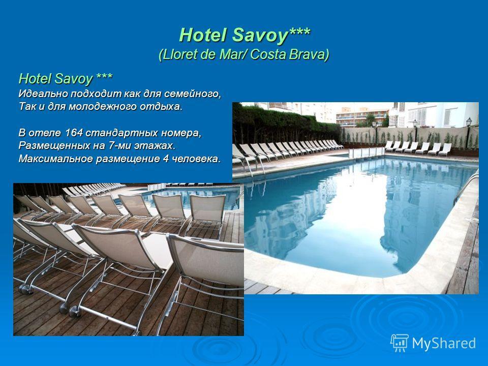Hotel Savoy *** Идеально подходит как для семейного, Так и для молодежного отдыха. В отеле 164 стандартных номера, Размещенных на 7-ми этажах. Максимальное размещение 4 человека.