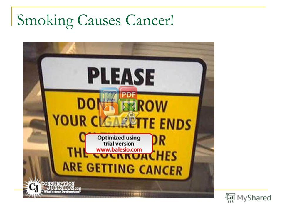 Smoking Causes Cancer!