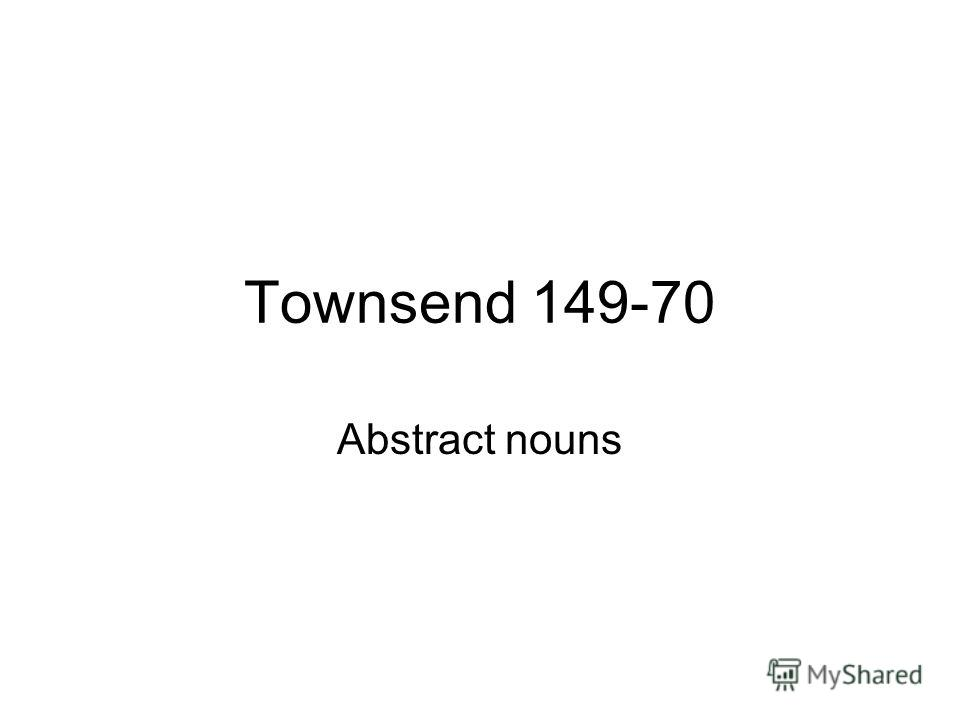 Townsend 149-70 Abstract nouns