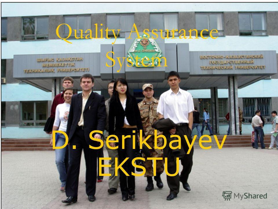 Quality Assurance System D. Serikbayev EKSTU