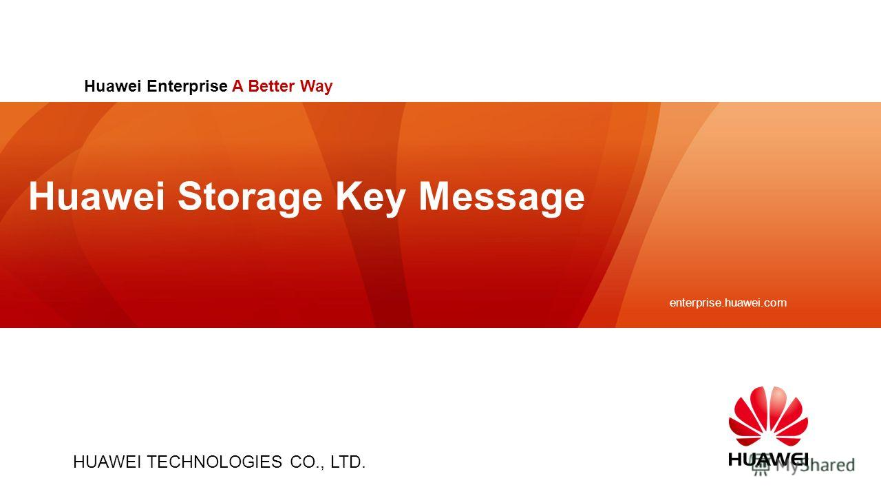 HUAWEI TECHNOLOGIES CO., LTD. enterprise.huawei.com Slide title :40-47pt Slide subtitle :26-30pt Color::white Corporate Font : FrutigerNext LT Medium Font to be used by customers and partners : Arial Huawei Enterprise A Better Way Huawei Storage Key