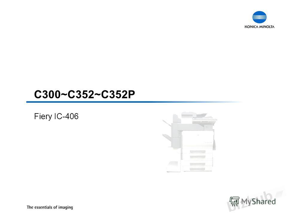 C300~C352~C352P Fiery IC-406