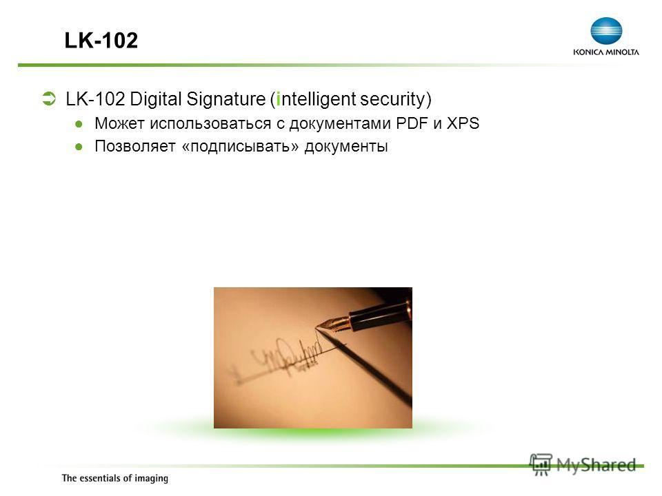 Exchange Meeting Jan 06 – Lars Moderow LK-102 Digital Signature (intelligent security) Может использоваться с документами PDF и XPS Позволяет «подписывать» документы LK-102