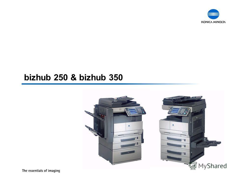 bizhub 250 & bizhub 350