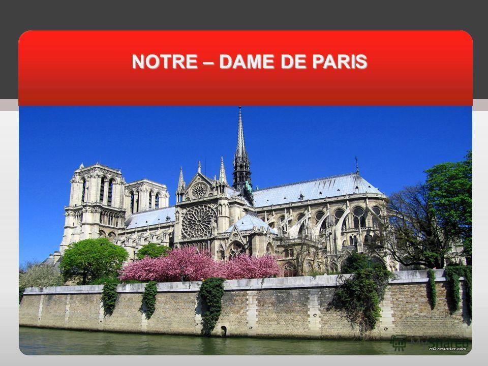 АКТУАЛЬНОСТЬ NOTRE – DAME DE PARIS NOTRE – DAME DE PARIS
