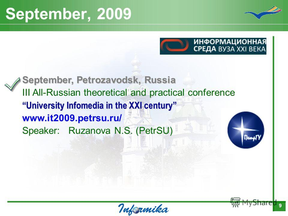 9 September, 2009 September, Petrozavodsk, Russia III All-Russian theoretical and practical conference University Infomedia in the XXI century www.it2009.petrsu.ru/ Speaker:Ruzanova N.S. (PetrSU)