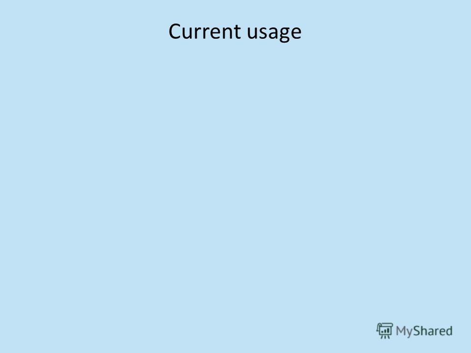 Current usage