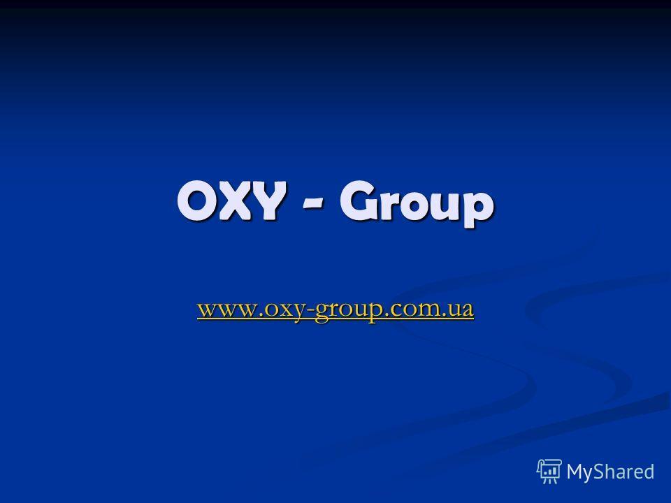 OXY - Group www.oxy-group.com.ua