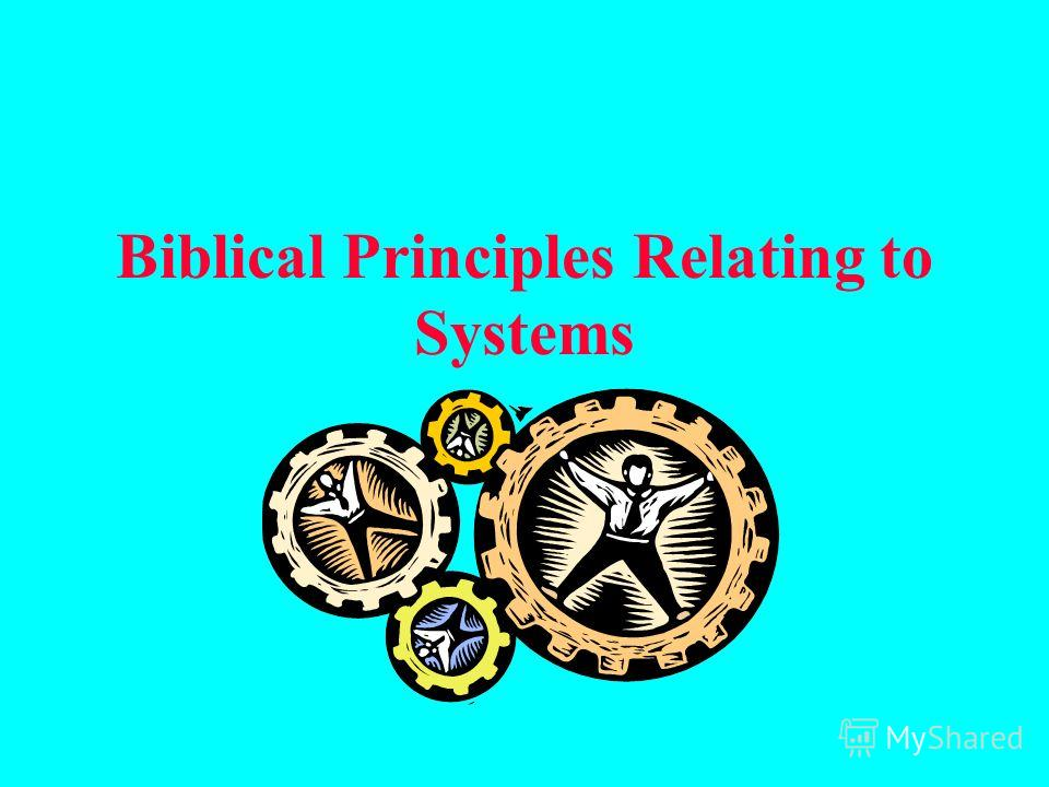 Biblical Principles Relating to Systems