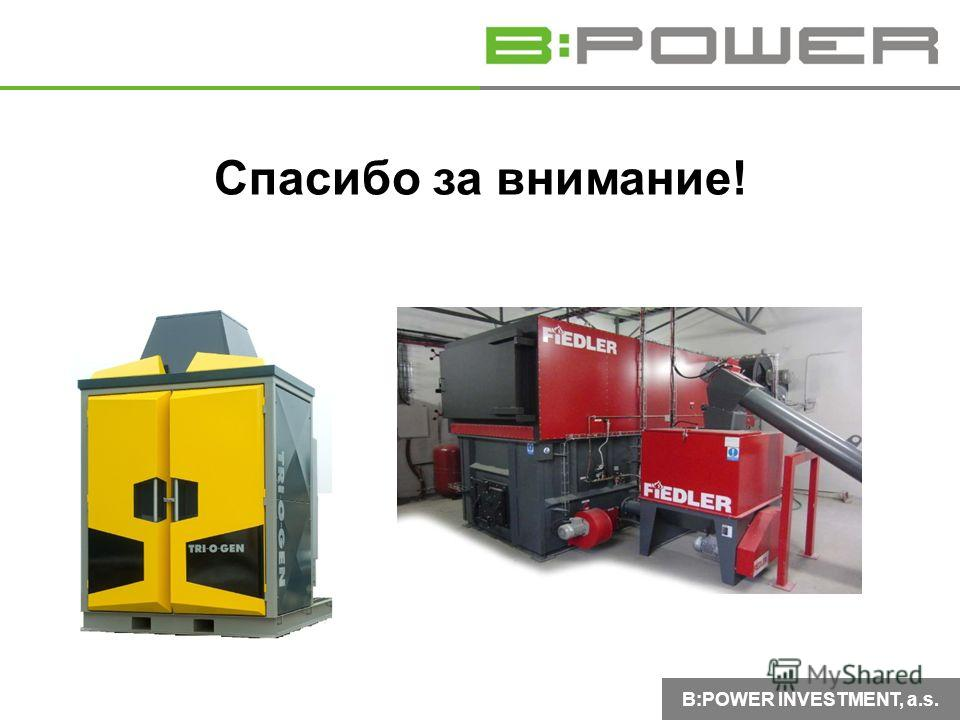 B:POWER INVESTMENT, a.s. Спасибо за внимание!