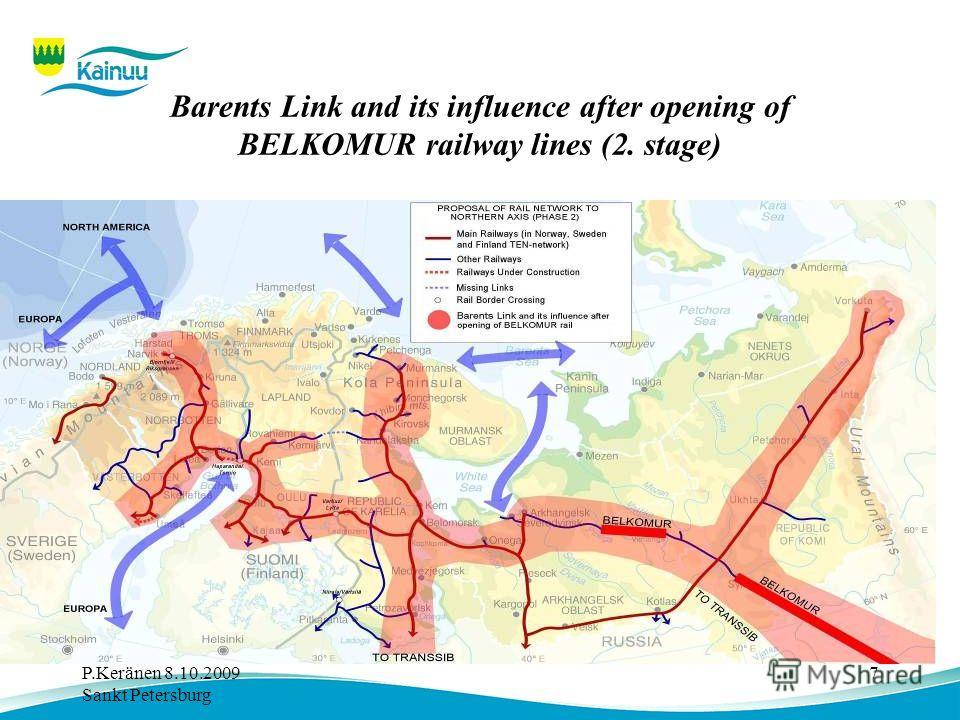 P.Keränen 8.10.2009 Sankt Petersburg 7 Barents Link and its influence after opening of BELKOMUR railway lines (2. stage)