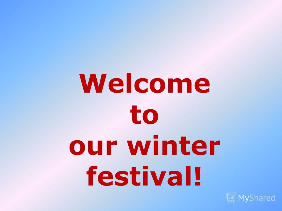 Welcome to our winter festival!