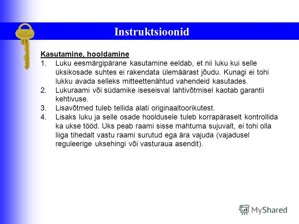 Instruktsioonid Paigaldamine 1.Soovitame paigalduse tellida spetsialiseeritud lukufirmalt, kes annavad paigaldusele omapoolse garantii. 2.Paigaldusjoonised ja üksikasjalikum paigaldusjuhis müüjalt. 3.Enne luku paigaldamist kontrollida ukse korrektset
