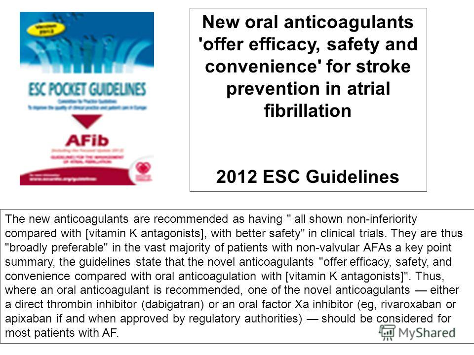 The new anticoagulants are recommended as having
