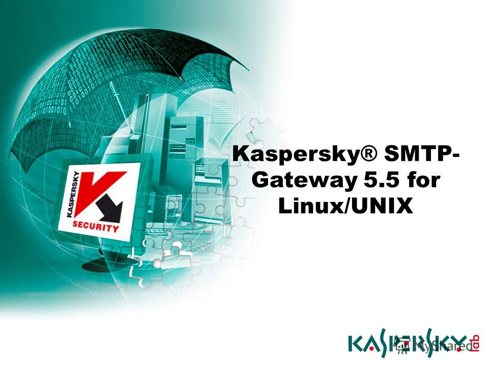 Kaspersky® SMTP- Gateway 5.5 for Linux/UNIX