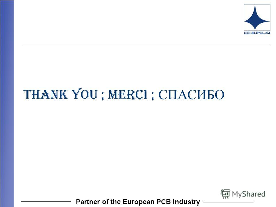 Partner of the European PCB Industry THANK YOU ; MERCI ; СПАСИБО