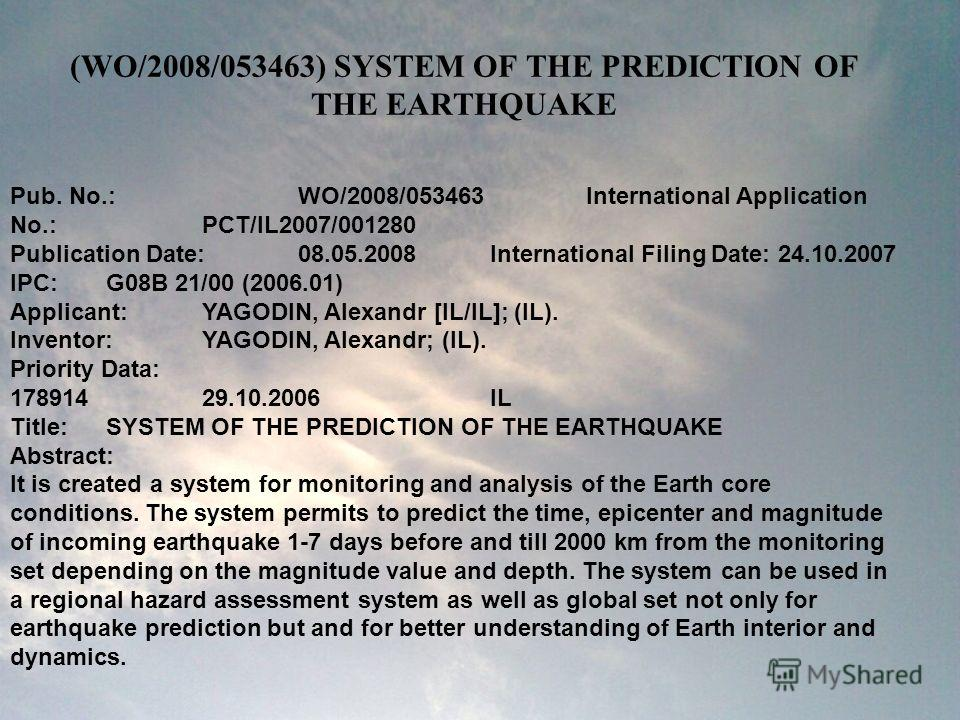 (WO/2008/053463) SYSTEM OF THE PREDICTION OF THE EARTHQUAKE Pub. No.: WO/2008/053463 International Application No.: PCT/IL2007/001280 Publication Date:08.05.2008 International Filing Date:24.10.2007 IPC:G08B 21/00 (2006.01) Applicant:YAGODIN, Alexand
