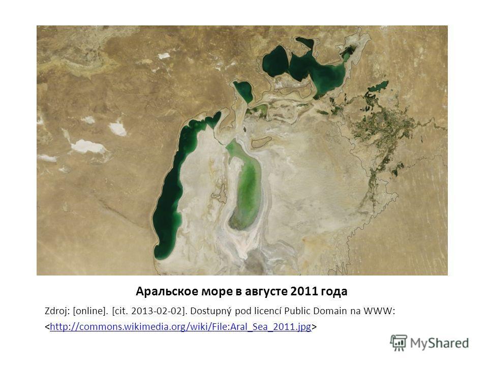 Аральское море в августе 2011 года Zdroj: [online]. [cit. 2013-02-02]. Dostupný pod licencí Public Domain na WWW: http://commons.wikimedia.org/wiki/File:Aral_Sea_2011.jpg