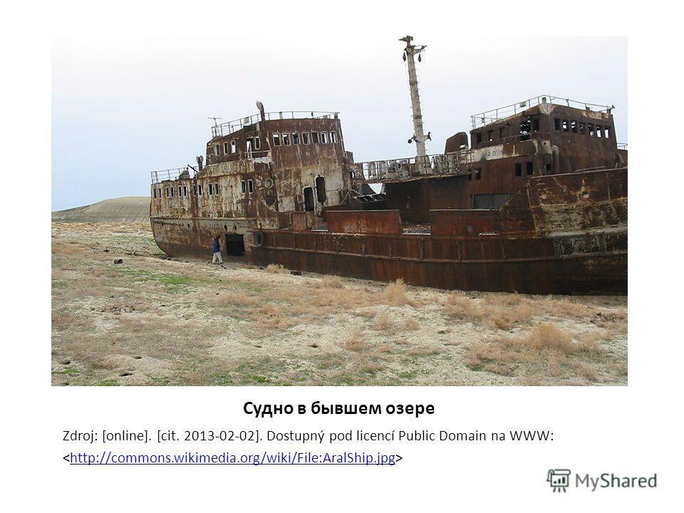 Судно в бывшем озере Zdroj: [online]. [cit. 2013-02-02]. Dostupný pod licencí Public Domain na WWW: http://commons.wikimedia.org/wiki/File:AralShip.jpg