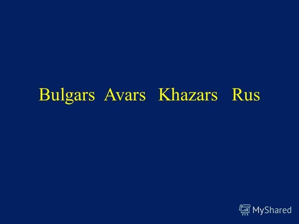 Bulgars Avars Khazars Rus