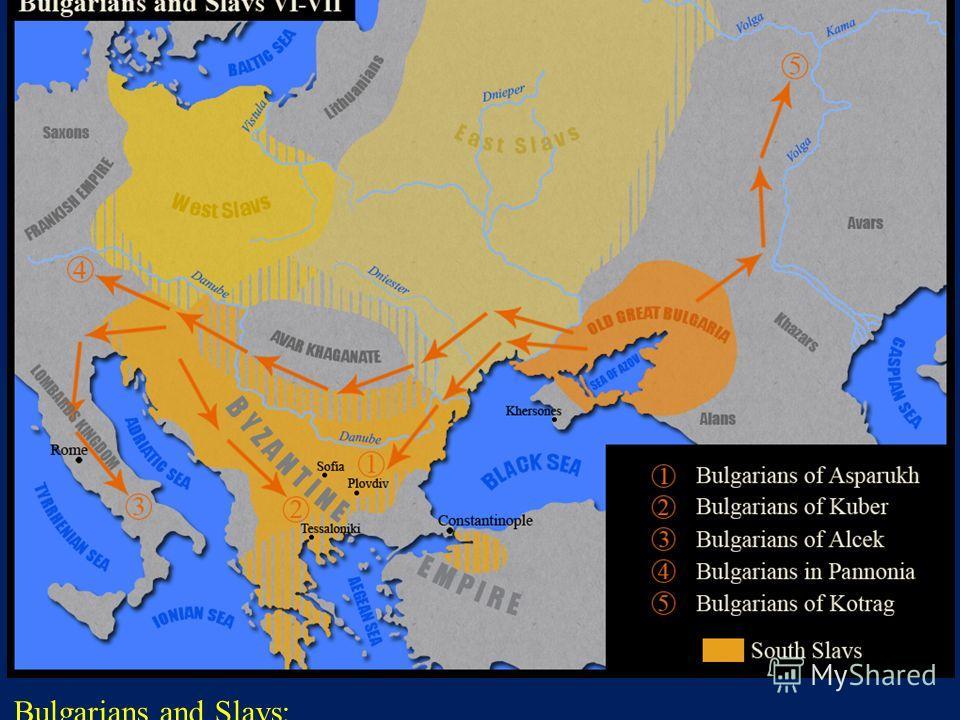 Bulgarians and Slavs: http://1.bp.blogspot.com/- DPN4xTeFV98/T3_bppWhi4I/AAAAAAAAXmc/wl5jmTMTJ6c/s1600/Bulgarians_ and_Slavs_VI-VII_century.png